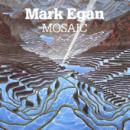 Egan Mark : mosaic