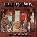 Youngbloods : good and dusty