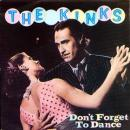 Kinks : don't forget to dance -maxi-