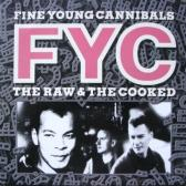 Fine Young Cannibals : The raw & the cooked