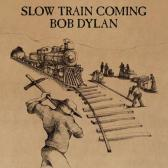 Dylan Bob : slow train coming